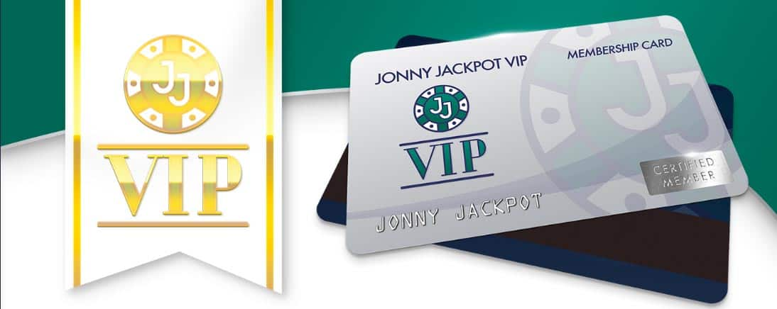 Johnny Jackpot doesn't use the term VIP lightly, join the club for incredible perks.