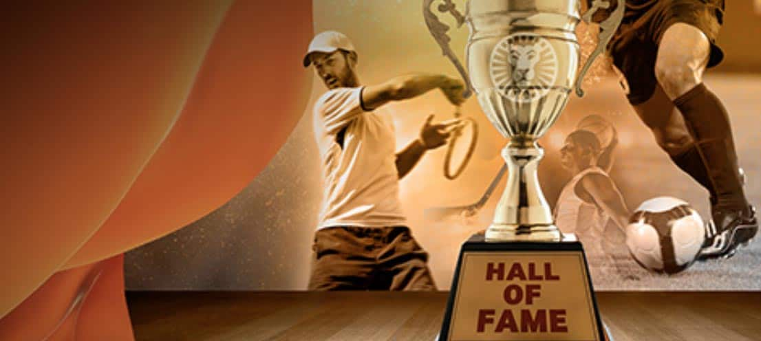 Dominate the field, join the LeoVegas Sports Hall of Fame and become $250 richer.